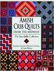 AMISH CRIB QUILTS FROM THE MIDWEST: The Sara Miller Collection
