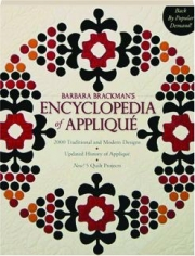 BARBARA BRACKMAN'S ENCYCLOPEDIA OF APPLIQUE: 2000 Traditional and Modern Designs, Updated History of Applique--New! 5 Quilt Projects