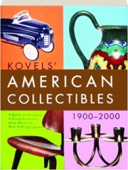 KOVELS' AMERICAN COLLECTIBLES, 1900-2000