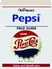 WARMAN'S PEPSI FIELD GUIDE: Values and Identification
