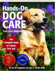 HANDS-ON DOG CARE: The Complete Book of Canine First Aid