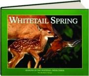 WHITETAIL SPRING, BOOK THREE: Seasons of the Whitetail