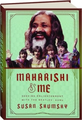 MAHARISHI & ME: Seeking Enlightenment with the Beatles' Guru
