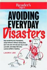 AVOIDING EVERYDAY DISASTERS