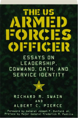 THE US ARMED FORCES OFFICER: Essays on Leadership, Command, Oath, and Service Identity