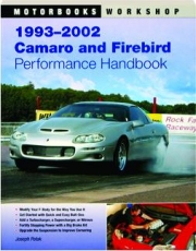 1993-2002 CAMARO AND FIREBIRD PERFORMANCE HANDBOOK