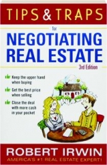 TIPS & TRAPS FOR NEGOTIATING REAL ESTATE, 3RD EDITION