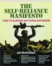 THE SELF-RELIANCE MANIFESTO: How to Survive Anything Anywhere