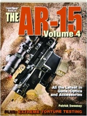 <I>GUN DIGEST</I> BOOK OF THE AR-15, VOLUME 4