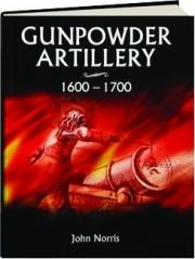 GUNPOWDER ARTILLERY, 1600-1700