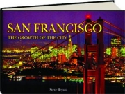 SAN FRANCISCO: The Growth of the City