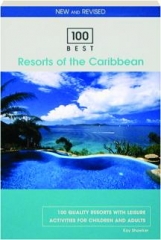 100 BEST RESORTS OF THE CARIBBEAN, EIGHTH EDITION