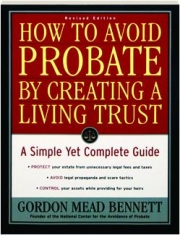 HOW TO AVOID PROBATE BY CREATING A LIVING TRUST, REVISED EDITION: A Simple Yet Complete Guide