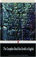 THE COMPLETE DEAD SEA SCROLLS IN ENGLISH, REVISED SEVENTH EDITION: Penguin Classics