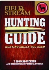 <I>FIELD & STREAM</I> HUNTING GUIDE: Hunting Skills You Need