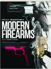 <I>GUN DIGEST</I> ILLUSTRATED GUIDE TO MODERN FIREARMS