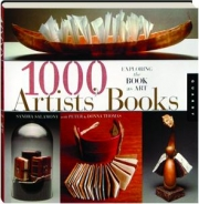 1000 ARTISTS' BOOKS: Exploring the Book as Art