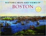 HISTORIC MAPS AND VIEWS OF BOSTON: The Granger Collection