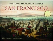 HISTORIC MAPS AND VIEWS OF SAN FRANCISCO: The Granger Collection