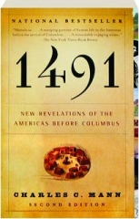 1491, SECOND EDITION: New Revelations of the Americas Before Columbus