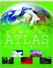 COMPACT ATLAS OF THE WORLD, 4TH EDITION: Digital Mapping for the 21st Century