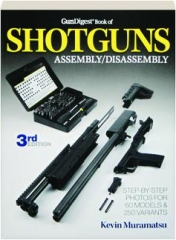 <I>GUN DIGEST</I> BOOK OF SHOTGUNS, 3RD EDITION: Assembly / Disassembly