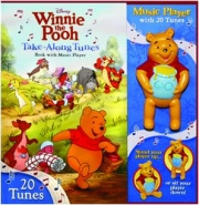 DISNEY WINNIE THE POOH TAKE-ALONG TUNES: Book with Music Player