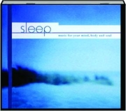 SLEEP: Music for Your Mind, Body and Soul