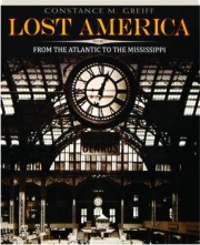 LOST AMERICA, VOLUME 1: From the Atlantic to the Mississippi