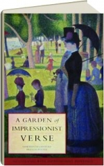 A GARDEN OF IMPRESSIONIST VERSE: Nineteenth-Century French Poetry