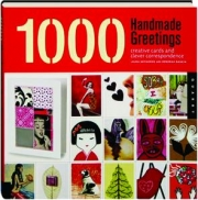 1000 HANDMADE GREETINGS: Creative Cards and Clever Correspondence