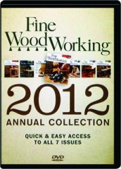 2012 <I>FINE WOODWORKING</I> ANNUAL COLLECTION: Quick & Easy Access to All 7 Issues