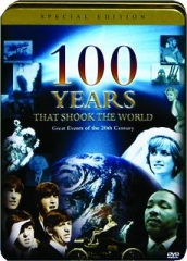 100 YEARS THAT SHOOK THE WORLD: Special Edition