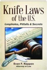 KNIFE LAWS OF THE U.S.: Loopholes, Pitfalls & Secrets