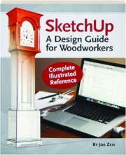 SKETCHUP! A Design Guide for Woodworkers