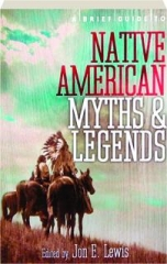A BRIEF GUIDE TO NATIVE AMERICAN MYTHS & LEGENDS