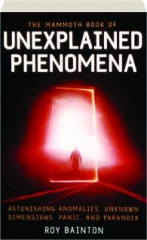 THE MAMMOTH BOOK OF UNEXPLAINED PHENOMENA