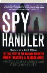 SPY HANDLER: Memoir of a KGB Officer