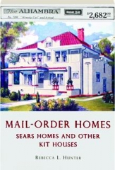 MAIL-ORDER HOMES: Sears Homes and Other Kit Houses