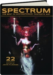 SPECTRUM 22: The Best in Contemporary Fantastic Art