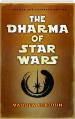 THE DHARMA OF STAR WARS, REVISED SECOND EDITION