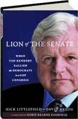 LION OF THE SENATE: When Ted Kennedy Rallied the Democrats in a GOP Congress