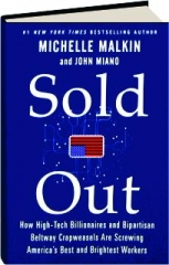 SOLD OUT: How High-Tech Billionaires and Bipartisan Beltway Crapweasels Are Screwing America's Best and Brightest Workers
