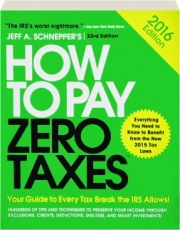 HOW TO PAY ZERO TAXES, 2016, 33RD EDITION