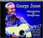 GEORGE JONES: Heartaches & Hangovers