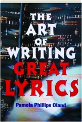 THE ART OF WRITING GREAT LYRICS, REVISED