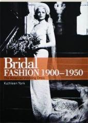 BRIDAL FASHION 1900-1950: The American Wedding Dress