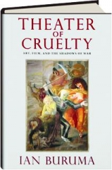 THEATER OF CRUELTY: Art, Film, and the Shadows of War