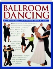BALLROOM DANCING: A Comprehensive Guide for Dancers of All Levels