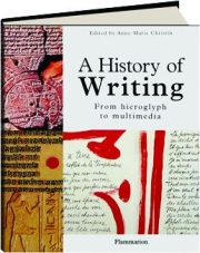A HISTORY OF WRITING: From Hieroglyph to Multimedia